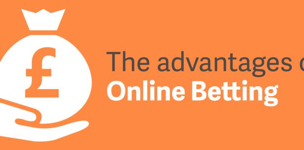 Online betting advantages