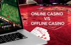 Online Casinos vs Offline Casinos. Who's going to occupy?