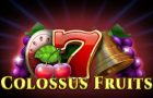 Colossus Fruits slot Game Review