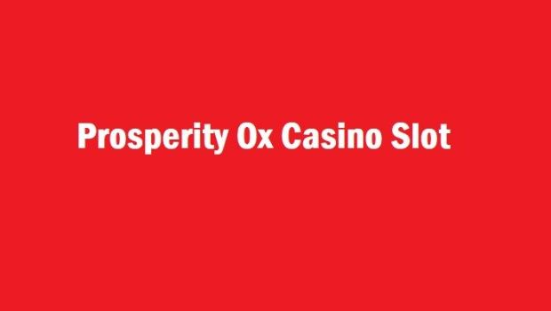 Prosperity Ox Casino Slot Review