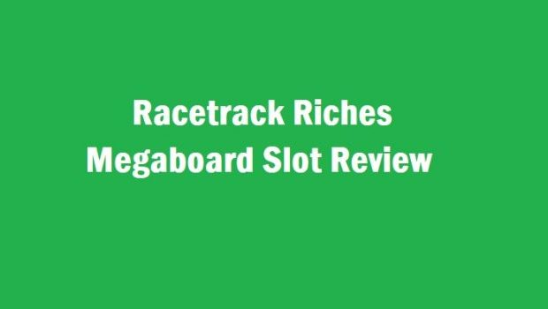Racetrack Riches Megaboard Slot Review