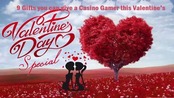 9 Gifts you can give a Casino Gamer this Valentine's