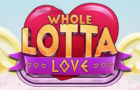 Whole Lotta Love Casino Game Review