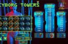 Cyborg Towers Slot Review