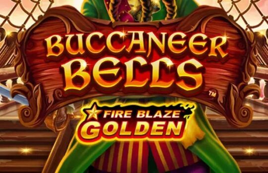 Buccaneer Bells: Fire Blaze Golden Slot Review