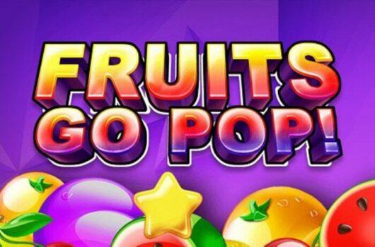 Fruits Go Pop Slot Review