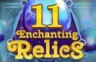 11 Enchanting Relics Slot Review