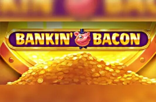 Banking Bacon Slot Review