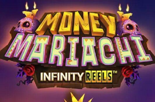Money Mariachi Infinity Slot Review